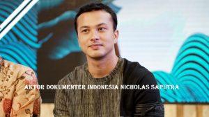Aktor Dokumenter Indonesia Nicholas Saputra