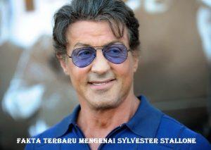 Fakta Terbaru Mengenai Sylvester Stallone