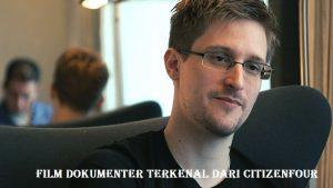 Film Dokumenter Terkenal dari Citizenfour