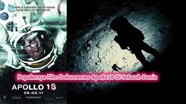 Populernya Film Dokumenter Apollo18 Di Seluruh Dunia